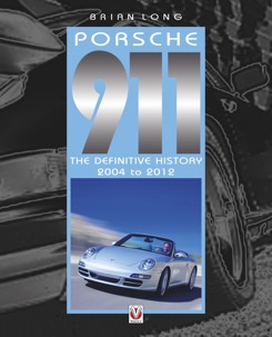 Porsche 911 - The Definitive History 2004-2012 by Brian Long