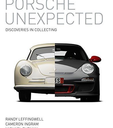 Porsche Unexpected - Discoveries in collecting