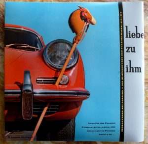 Liebe zu Ihm - Love for the Porsche by Herman Lapper